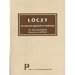 Lóczy. An Unusual Approach to Mothering