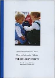 Photo and Information Booklet on THE PIKLER INSTITUTE