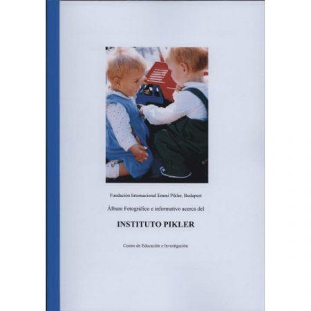 Álbum Fotográfico e informativo acerca del INSTITUTO PIKLER, Centro de Educatión e investigatión