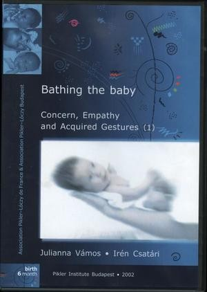 Bathing the Baby - Concern, Empathy and Acquired Gestures (DVD)