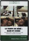 Le temps de bébé: bain et soins (I): Solicitude, empathie, savoir-faire