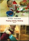 Playing, activity, thinking. Part 2