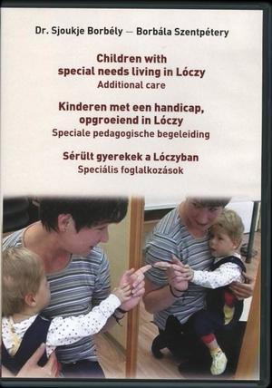 Children with Special Needs Living in Lóczy /  Kinderen meg een handicap, opgroeiend in Lóczy / Sérült gyerekek a Lóczyban - with booklet